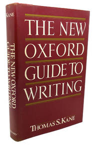 THE NEW OXFORD GUIDE TO WRITING by Thomas S. Kane - Hardcover - Second Printing - 1988 - from Rare Book Cellar and Biblio.com