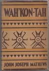Wah'Kon-Tah - the Osage and The White Man's Road - First Edition