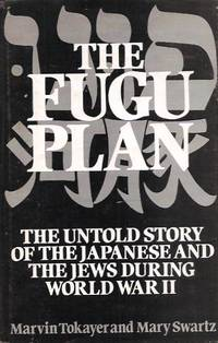 The Fugu Plan_ The Untold Story of the Japanese and the Jews During World War II