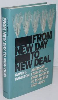 image of From New Day to New Deal; American Farm Policy from Hoover to Roosevelt, 1928-1933