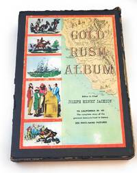 Gold Rush Album Tjo California in '49 the complete story of the greatest treasure hunt in...