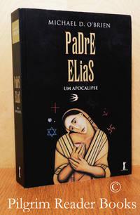 "image of Padre Elias; Um Apocalipse. (""Father Elijah; An Apocalypse"" in Portuguese)."