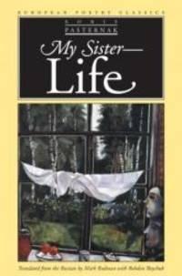 My Sister - Life (European Poetry Classics (Paperback)) by Boris Pasternak - 2001-07-06