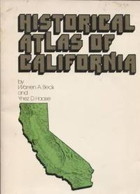 Historical Atlas of California by  Warren A. &  Ynez D. Haase Beck - Paperback - Fourth Printing - 1980 - from E Ridge fine Books and Biblio.com