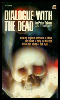 DIALOGUE WITH THE DEAD by  Peter Robson - Paperback - First Edition - 1970 - from W. Fraser Sandercombe (SKU: 217819)