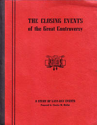 The Closing Events of the Great Controversy: A comprehensive study of last-day events in the...