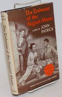 The Teahouse of the August Moon: a play