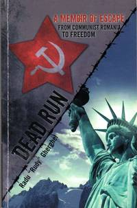 Dead Run: A Memoir of Escape from Communist Romania to Freedom by Radu 'Rudy' Gherghel - Paperback - Signed - February 2013 - from Firefly Bookstore and Biblio.com