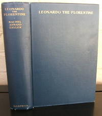Leonardo the Florentine: A Study in Personality by  Rachel Annand Taylor - 1st - 1927 - from The Wild Muse (SKU: 005468)