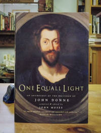 One Equall Light An Anthology of the Writings of John Donne
