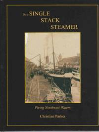 image of ON A SINGLE STACK STEAMER Plying Northwest Waters