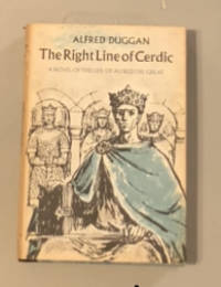 The Right Line of Cerdic, A Novel of the Life of Alfred The Great