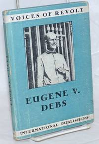 Speeches of Eugene V. Debs, with a critical introduction [by Alexander Trachtenberg]