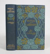 Manual of Gardening: A Practical Guide to The Making of Home Grounds