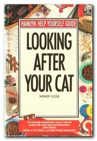 Looking after Your Cat by  Wendy Goss - Paperback - First Edition; First Printing - 1990 - from Books in Bulgaria (SKU: 32022)