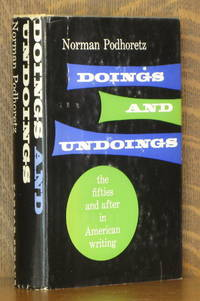 DOINGS AND UNDOINGS, THE FIFTIES AND AFTER IN AMERICAN WRITING by Norman Podhoretz - Hardcover - Second printing - 1964 - from Andre Strong Bookseller (SKU: 41371)