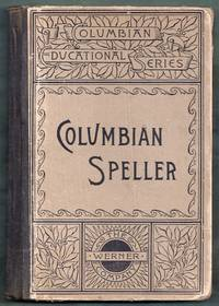 Columbian Speller. Complete in One Volume. Columbian Educational Series