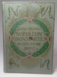 Napoleon Bonaparte og den store armé by  Emile Marco de Saint-Hilaire - Hardcover - 1910 - from Hideaway Books (SKU: HCK2219)