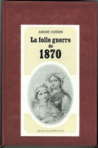 image of LA FOLLE GUERRE DE 1870.