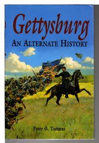 GETTYSBURG: An Alternate History.