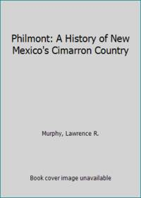 image of Philmont: A History of New Mexico's Cimarron Country