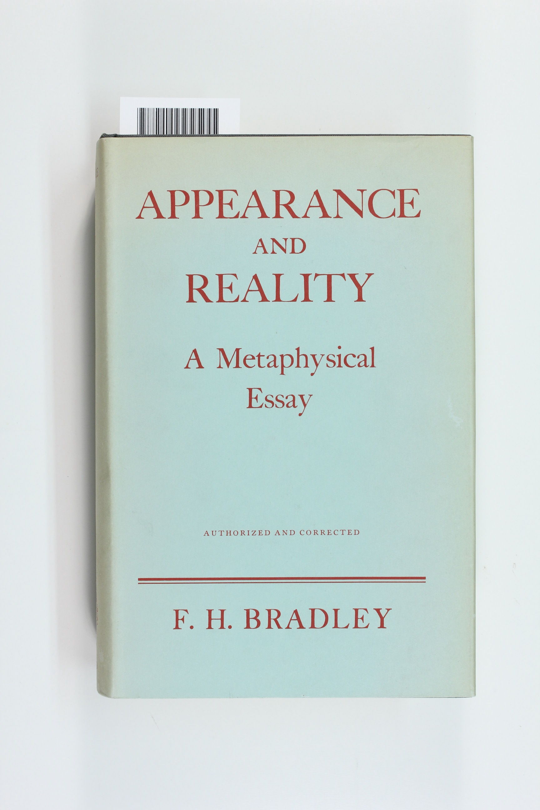 appearance essay metaphysical reality Appearance and reality: a metaphysical essay [f h bradley] on amazoncom free shipping on qualifying offers xxiv 558p burgundy cloth still quite bright, inner.