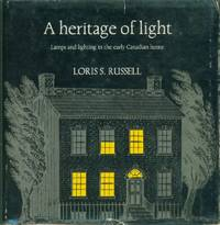image of Heritage Of Light, A - Lamps and Lighting in the Early Canadian Home