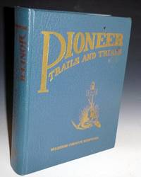 Pioneer Trails and Trials: Madison Countym, 1863-1920