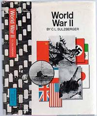 World War II by  C. L SULZBERGER - Hardcover - 1970 - from Between the Covers- Rare Books, Inc. ABAA (SKU: 246973)