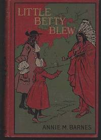 LITTLE BETTY BLEW Her Strange Experience and Adventures in Indian Land