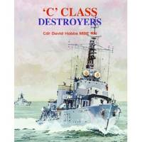 C Class Destroyers by David Hobbs - First Edition - from SeaWaves Press and Biblio.com