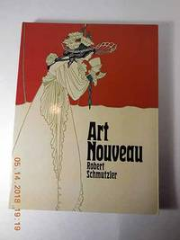 Art Nouveau by  Robert Schmutzler - Paperback - 1978 - from Hammonds Books  and Biblio.co.nz