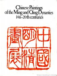 Chinese Paintings of the Ming and Qing Dynasties, 14th-20th Century by  Mae Anna  Edmund; Pang - First Edition - 1981 - from Great Southern Books (SKU: 3856)