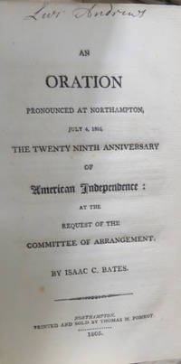 An Oration Pronounced At Northampton, July 4, 1805.:  The Twenty Ninth  Anniversary of American Independence: At the Request of the Committee of  Arrangement.