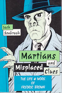 image of Martians and Misplaced Clues: The Life and Work of Fredric Brown