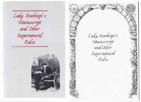 TWO VOLUMES:  Lady Stanhope's Manuscript and Other Supernatural Tales ( 1st and 2nd Edition )/ Ash Tree Press (inc.The Little Ghost; The Border Stones; The Gift; Lady Stanhope's Manuscript; Traditional Christmas )
