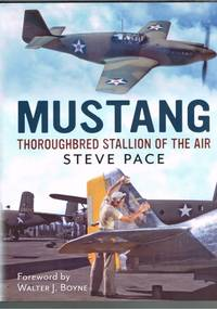 Mustang: Throughbred Stallion of the Air