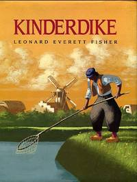 Kinderdike by  Leonard Everett Fisher - 1st Edition - 1994 - from Chris Hartmann, Bookseller (SKU: 033226)