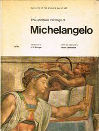 The Complete Paintings of Michelangelo by  Ettore (Notes and catalogue by) Camesasca - First American Edition. 1 - 1969 - from Round Table Books, LLC (SKU: 18521)