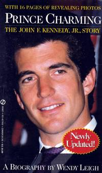 Prince Charming: The John F. Kennedy Jr. Story by  Wendy Leigh - Paperback - 1994-06-01 - from Kayleighbug Books and Biblio.com