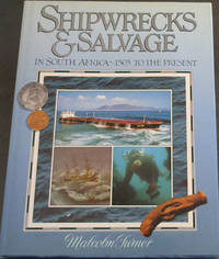 Shipwrecks & Salvage in South Africa : 1505 to the Present