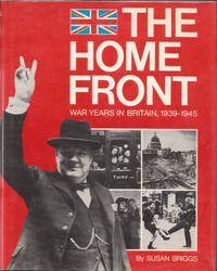 The Home Front War Years in Britain 1939-1945