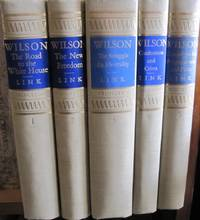 Wilson  -   5 Volume Set; The Road to the White House,  The New Freedom,  The Struggle for Neutrality 1914-1915, Confusions and Crises 1915-1916,  Campaigns for Progressivism and Peace 1916-1917