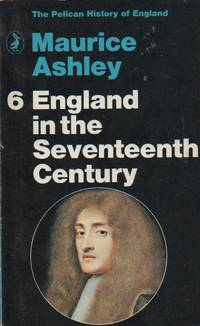 England in the Seventeenth Century: The Pelican History of England volume 6