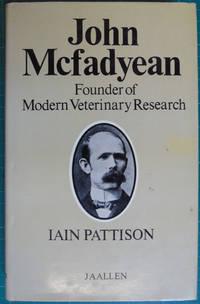 John McFadyean : Founder of Modern Veterinary Research