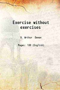 Exercise without exercises 1944 [Hardcover]