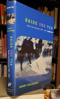 RAISE YOU TEN: essays and encounters  1964 2004. Volume Two