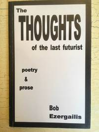 image of The Thoughts of the Last Futurist Poetry & Prose