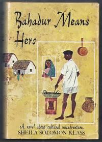 Bahadur Means Hero.  A novel about cultural misadventure