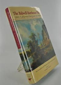 THE BIDWELL-BARTLESON PARTY. 1841 CALIFORNIA EMIGRANT ADVENTURE. THE DOCUMENTS AND MEMOIRS OF THE OVERLAND PIONEERS.; Brand Book XVIII / The Los Angeles Corral of the Westerners